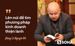 Một thời khốn khó và chiến lược kinh doanh của Trung Nguyên qua lời kể ông Đặng Lê Nguyên Vũ