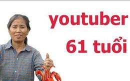 """Đừng tưởng già là """"gà mờ"""" công nghệ, bà già 61 tuổi thách thức giới trẻ bằng loạt clip triệu view trên Youtube đây này"""