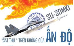 """Tiêm kích Su-30MKI - """"sát thủ"""" trên không của Ấn Độ"""