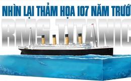 Infographic: Nhìn lại thảm họa tàu Titanic 107 năm trước