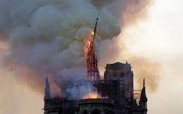 Cháy lớn kinh hoàng ở Nhà thờ Đức Bà Paris: Sập đỉnh tháp, phần lớn mái bị thiêu rụi