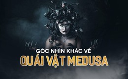 """Góc nhìn khác về Medusa: Cái chết đau đớn và mối tình oan nghiệt với """"gã trai"""" tệ bạc"""