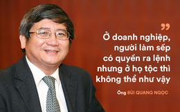Phó Chủ tịch HĐQT Tập đoàn FPT Bùi Quang Ngọc: 'Điều hành một dòng họ khó hơn cả lãnh đạo doanh nghiệp 2 tỷ đô'