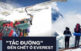 Tắc đường đến chết ở Everest: Thỏa mãn niềm đam mê hay chỉ là 'check-in' cho bằng thiên hạ cùng góc khuất đáng sợ 'mạnh ai nấy sống'