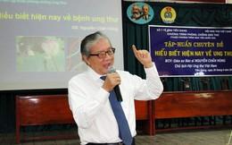 """Chủ tịch Hội ung thư Việt Nam nói gì về """"tương lai tươi sáng chiến thắng bệnh ung thư""""?"""