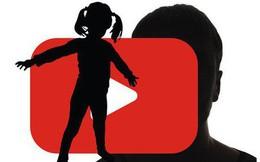 YouTube chính là cánh cổng mở cho những kẻ ấu dâm