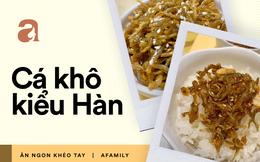 Hóa ra món cá khô rang kiểu Hàn siêu ngon làm chỉ trong 5 phút thôi - bảo sao các mẹ thích đến thế!