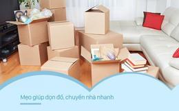7 mẹo chuyển nhà giúp giảm 50% công việc chuyển dọn, cực nhanh mà lại không hề tốn sức