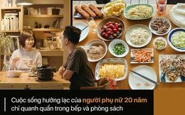 """Người phụ nữ 20 năm nấu cơm """"không bữa nào giống bữa nào"""" và hành trình đi tìm sự hưởng lạc ngay trong tổ ấm của chính mình"""