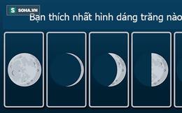 Chọn Mặt Trăng bạn thích nhất để xem bạn có phải hình mẫu được mọi người ước ao hay không