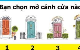 Bạn muốn mở cánh cửa nào nhất ở đây? Đáp án sẽ hé lộ tính cách hấp dẫn nhất ở bạn