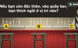 Hãy chọn vị trí bạn ngồi bên quầy bar, đáp án tiết lộ cách bạn yêu: Mê đắm hay hững hờ