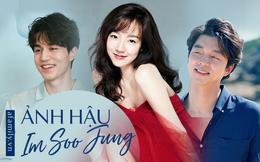 """""""Ảnh hậu"""" Im Soo Jung: Dính tin đồn cưới Gong Yoo, hẹn hò Lee Dong Wook nhưng vẫn được tán dương hết lời"""