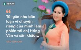 Đào Vân Anh kể về cuộc họp kín với NSND Hồng Vân và phải mang ơn suốt đời vì 1 câu nói