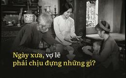 Việt Nam phong tục: Ngày xưa, vợ lẽ thường phải chịu đựng những gì?