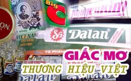 [eMagazine] Thương hiệu Việt vang bóng một thời giờ ra sao?