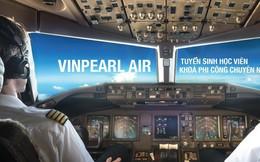 Vinpearl Air chính thức tuyển sinh phi công và kỹ thuật bay