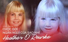 Heather O'Rourke: Sao nhí từng đánh bại cả Drew Barrymore để giành vai diễn để đời, cuối cùng lại mất mạng chỉ vì bị chẩn nhầm bệnh