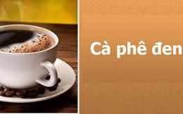 """Hãy chọn loại cà phê bạn thích, đáp án sẽ """"bật mí"""" điều tuyệt vời ẩn giấu ở bạn bấy lâu"""