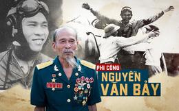 Anh hùng phi công huyền thoại Nguyễn Văn Bảy qua đời