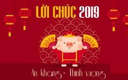 Lời chúc năm mới Tết Kỷ Hợi 2019 hài hước, độc nhất vô nhị