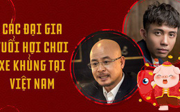 Hai đại gia tuổi Hợi chơi siêu xe 'khét tiếng' nhất tại Việt Nam