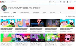 Phụ huynh bức xúc vì phim hoạt hình nổi tiếng dành cho trẻ em Peppa Pig bị 'biến tướng' trên Youtube, chứa nội dung độc hại phản cảm