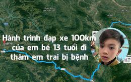 Hành trình em bé 13 tuổi đạp xe 100km vượt 15 con dốc thăm em