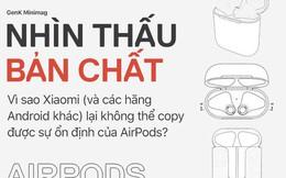 Nhìn thấu bản chất: Vì sao Xiaomi (và các hãng Android khác) lại không thể copy được sự ổn định của AirPods?