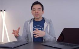 """Nếu bạn định mua MacBook Pro, thì hãy nghe lời khuyên chân thành của YouTuber này: """"Đừng!"""""""