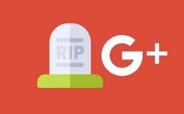 """Google+: Mạng xã hội """"sát thủ"""" của Facebook đã chính thức bị khai tử"""