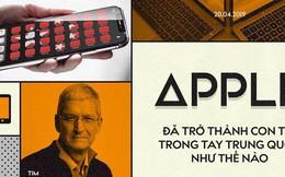 Apple đã trở thành con tin trong tay Trung Quốc như thế nào?