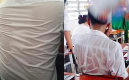 Khi các thánh lắm mồ hôi đi học lúc trời 40 độ, áo trắng hoá xuyên thấu, vắt ra được cả xô nước