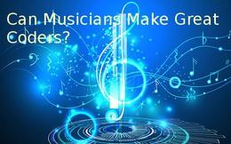 Liệu các nhạc sĩ có trở thành Coder giỏi hay không?