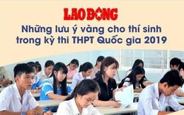 Infographic: Những lưu ý vàng cho thí sinh trong kỳ thi THPT Quốc gia