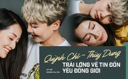 """Quỳnh Chi - Thùy Dung lần đầu trải lòng về tin đồn yêu đồng tính, dọn về """"sống thử"""" sau 5 năm thân thiết"""