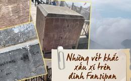 """Chi chít vết khắc tên và """"lời yêu thương"""" trên đỉnh Fansipan (Sapa), tại sao ngày nay đi du lịch cứ phải để lại """"dấu vết"""" làm gì?"""