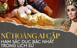 """Bí ẩn cuộc đời Nữ hoàng Cleopatra: Vị nữ vương quyến rũ với tài trí thông minh vô thường và độc chiêu quyến rũ đàn ông """"bách phát bách trúng"""""""