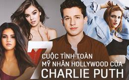 """""""Tay sát gái bậc không ai ngờ của Hollywood"""" Charlie Puth: Cặp kè toàn mỹ nhân hot, Selena Gomez cũng không thoát"""