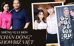 """5 vụ ly hôn """"chấn động"""" showbiz Việt: Người bị tố """"có mới nới cũ"""", người chấp nhận buông tay trong êm đẹp"""