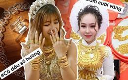 """Những cô dâu """"số hưởng"""" với vòng vàng trĩu cổ: """"Gánh"""" nặng vậy ai cũng nguyện ý lấy chồng!"""