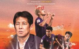 Vòng loại thứ 2 World Cup 2022 khu vực châu Á: Tuyển Thái Lan quyết 'trỗi dậy'