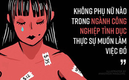 'Tôi đã từng là một cô gái làng chơi và tôi biết cách để bảo vệ phụ nữ khỏi thế giới này' - Lời tâm sự từ một nạn nhân của ngành công nghiệp tình dục đang gây bão