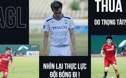 Fan Hoàng Anh Gia Lai bùng nổ tranh cãi: Tại sao cứ đổ lỗi cho trọng tài, trong khi đội bóng thực sự quá yếu?