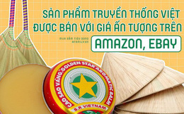 Hàng loạt sản phẩm truyền thống của Việt Nam được bán với giá cực cao trên Amazon, eBay