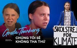 """""""Sao các người dám làm thế?"""" - Bài phát biểu trước LHQ về biến đổi khí hậu của cô gái 16 tuổi gây chấn động thế giới"""