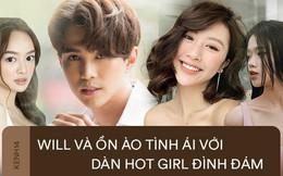 """Trước Linh Ka, Will """"nhập nhằng"""" với cả dàn hotgirl sexy và sốc nhất là phát ngôn về Quỳnh Anh Shyn"""