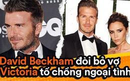 Căng thẳng tin đồn David Beckham quyết bỏ vợ và mang theo con, Victoria vừa say xỉn vừa tố chồng không chung thủy