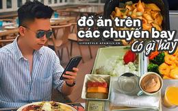 """Chàng trai ở Sài Gòn với """"bộ sưu tập"""" hơn 50 bữa ăn được phục vụ """"trên mây"""" khi đến 34 nước khác nhau trên thế giới"""