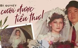 """Bí quyết chinh phục cô tiểu thư nhà giàu của chàng thanh niên xa xứ: Tỏ tình mà vẫn """"cành cao"""", kết quả là một đám cưới rình rang và cuộc hôn nhân mật ngọt suốt 43 năm"""